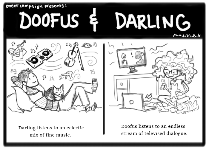"""Two panel comic called Doofus and Darling.  On the left, we see Darling lying back on her bed with Zesta on her stomach. Turntables, violins, ducks, eyes, music notes, and even Satchmo swirl around her. The caption says, """"Darling listens to an eclectic mix of fine music."""" On the right side, Doofus is doing a craft while sitting in front of her laptop. In the background a larger monitor plays a TV Show, probably Star Trek. The caption says """"Doofus listens to an endless stream of televised dialogue."""""""