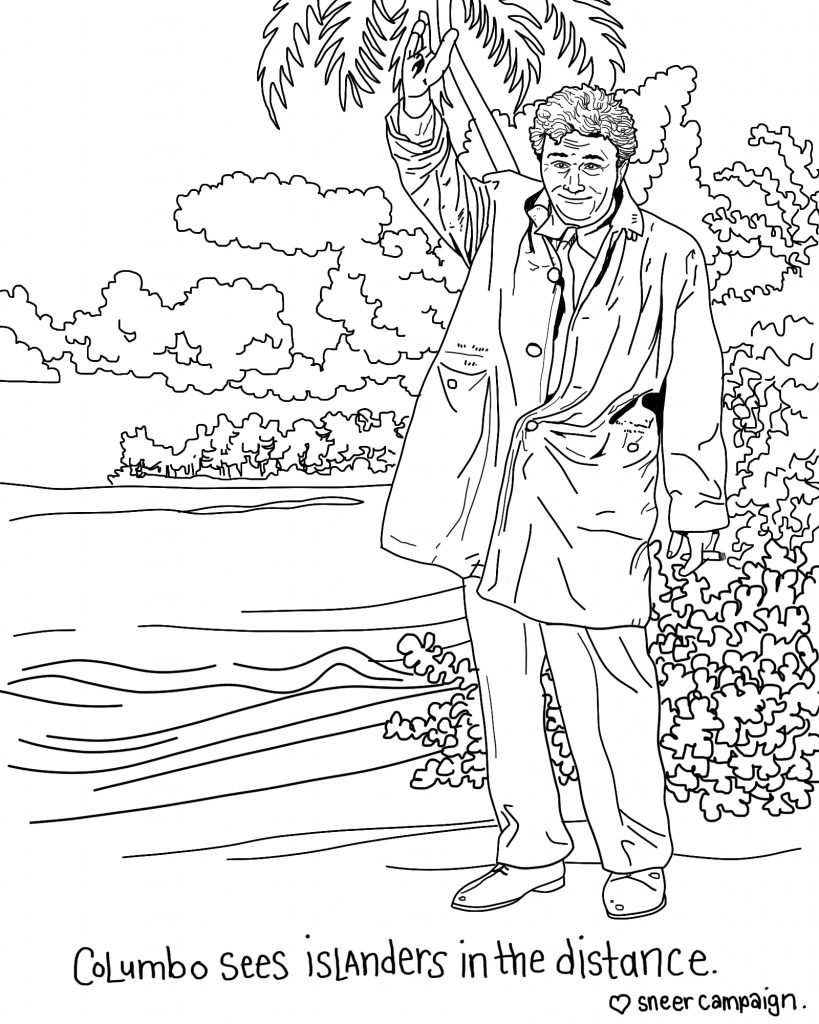 """Black and white line drawing of Columbo looking friendly, raising his one hand in greeting as he smiles. Behind him, you can see clouds, sea, beach, trees.  Beneath, it says """"Columbo sees islanders in the distance."""""""