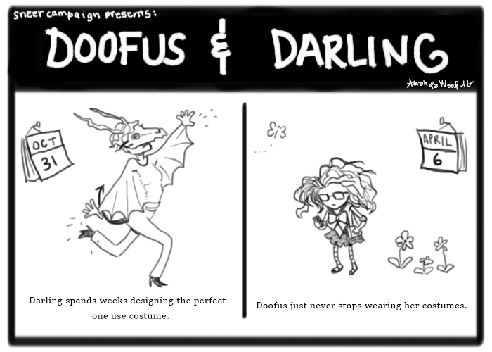 """Two panel doofus and darling comic.  Left side: Darling is cavorting while dressed as a winged goat demon. The calendar says the date is Halloween. The caption says """"Darling spends weeks designing the perfect one use costume."""" Right: Doofus stands outside next to spring flowers and a calendar that says April 6. She is dressed like a Sailor Moon Scout. The caption says """"Doofus just never stops wearing her costumes."""""""