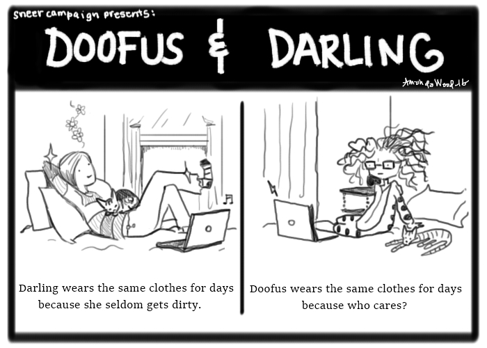 """Two panel doofus and darling comic.  Panel 1 shows Darling lying on her bed with her laptop in front of her and Zesta on her belly. She has little sparkles and flowers emanating from her. The caption says """"Darling wears the same clothes for days because she seldom gets dirty."""" Panel 2 shows Doofus in a little cat kigurumi outfit. Her laptop and haircut the cat are near her. She looks a little cross and frazzled, Doofus does. The caption says """"Doofus wears the same clothes for days because who cares?"""""""