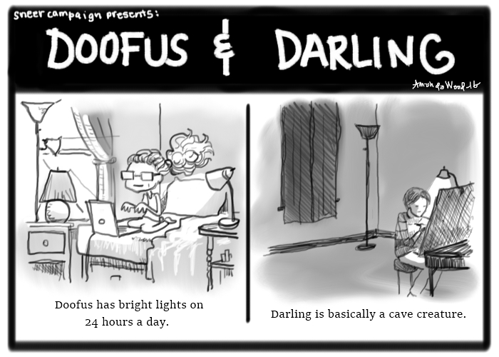 """Doofus and Darling comic. Two panels.  One: Doofus sitting on her bed, curtains open, four lamps on and near her. The panel is bright! Caption: """"Doofus has bright lights on 24 hours a day."""" Two: A dark panel, Darling sits at her drawing desk with one small lamp on, pointing at her page, curtains are drawn. Caption: """"Darling is basically a cave creature."""""""