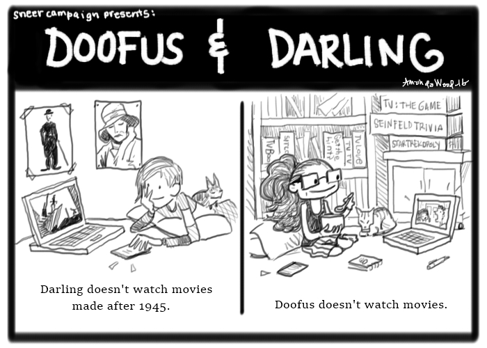 Here we see a Doofus and Darling comic, which is two panels in size.  On the left, in panel one, we see Darling watching a movie on her laptop. Swizzle the cat is on her back as Darling is lying on her stomach, head propped up in hand. The movie on her screen is The Cabinet of Dr Caligari but probably no one will know that. On her wall are posters of Greta Garbo and Charlie Chaplin. On the right side, the second panel, Doofus is sitting on the floor with pillows behind her, notebooks, her phone, pens, etc, strewn around her. Haircut the cat is there too. She is eating cereal, Doofus is. She is watching a sitcom on her laptop. It is symbolized by two people loudly talking. Behind her, there are board games called things like TV: the Game, Seinfeld Trivia, and Star Trek opoly. There is a case of books behind her too that have titles like TV Book, Sitcoms. TV Love, TV TV, and Get the Hint?  The captions under the images are like this:  1. Darling doesn't watch movies made after 1945. 2. Doofus doesn't watch movies.