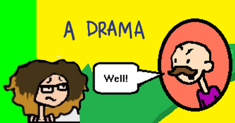 """A composite image of a past comic version of Billy Holiday indignantly shouting """"well!"""" at a past comic version of Dollissa who is looking upset. Above them it says """"A drama."""""""